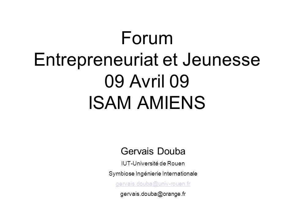 Forum Entrepreneuriat et Jeunesse 09 Avril 09 ISAM AMIENS