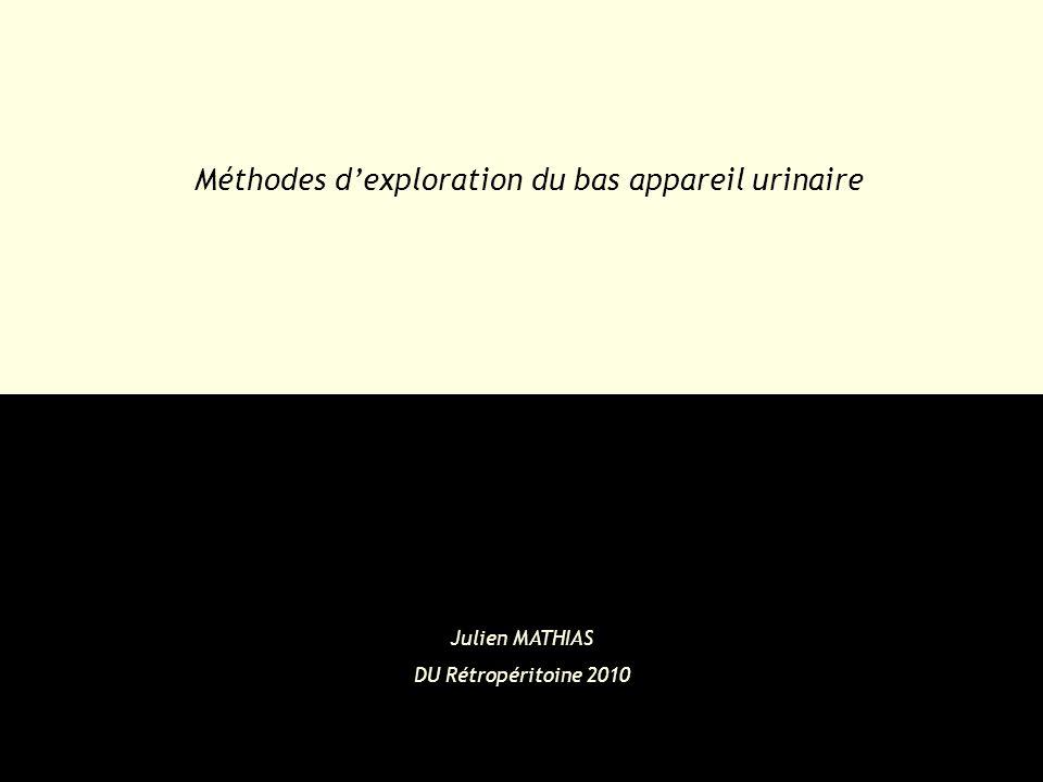 Méthodes d'exploration du bas appareil urinaire