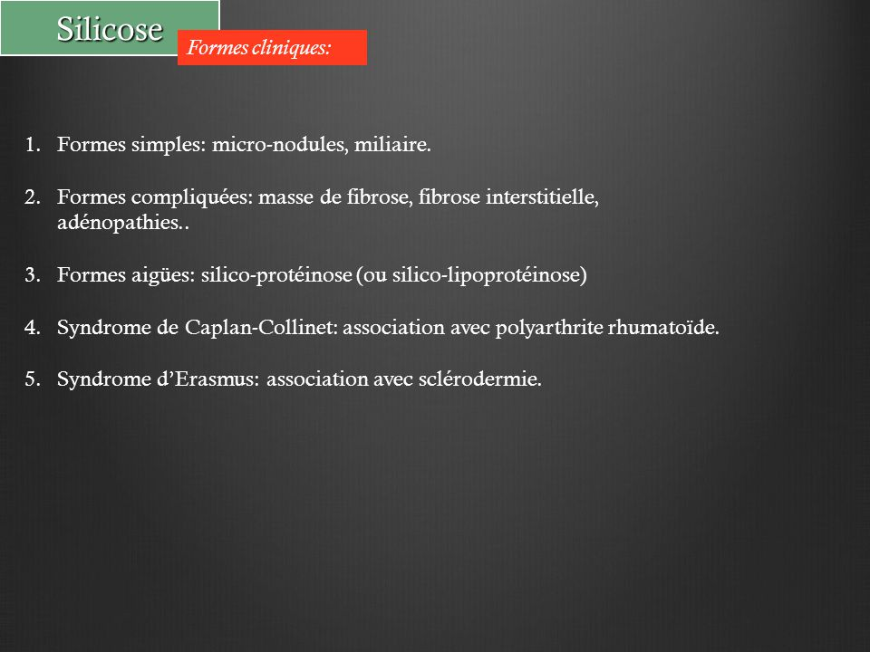 Silicose Formes cliniques: Formes simples: micro-nodules, miliaire.