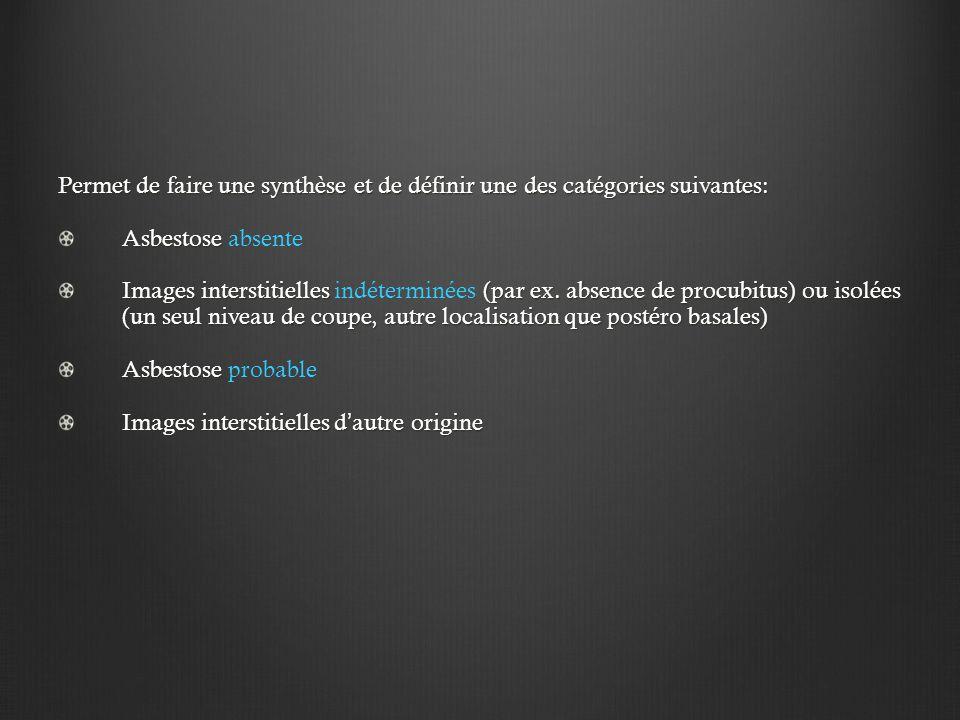 Permet de faire une synthèse et de définir une des catégories suivantes:
