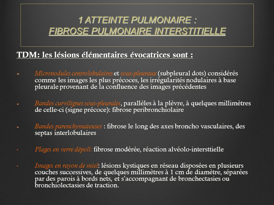 1 ATTEINTE PULMONAIRE : FIBROSE PULMONAIRE INTERSTITIELLE