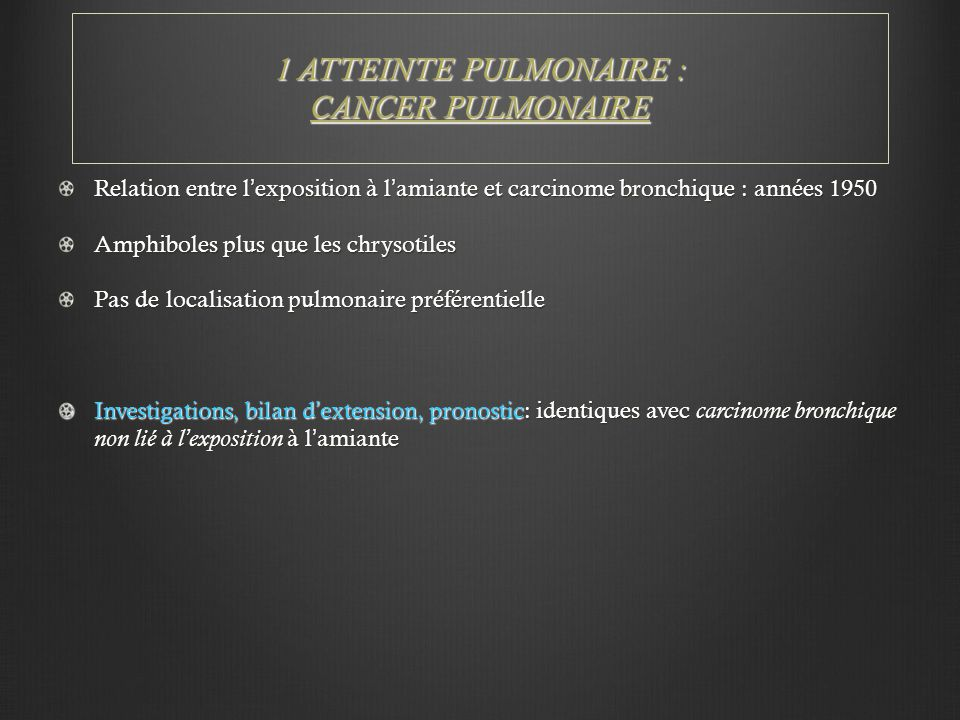 1 ATTEINTE PULMONAIRE : CANCER PULMONAIRE