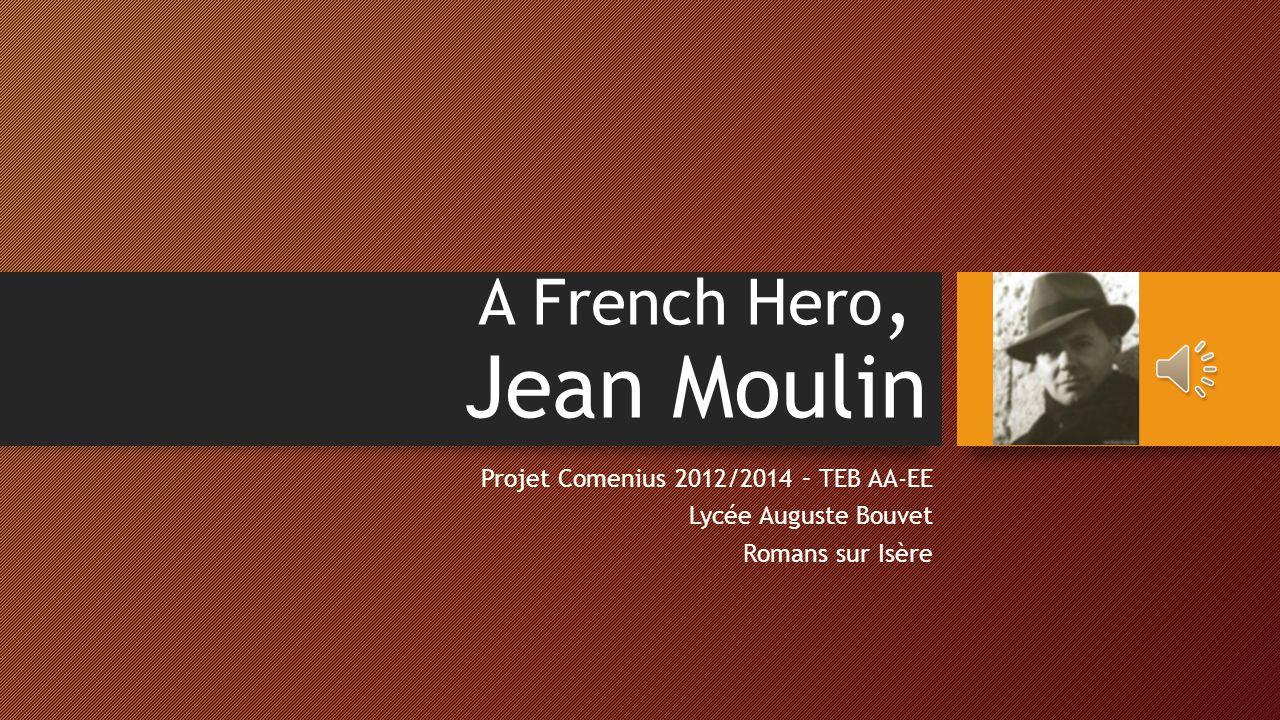 A French Hero, Jean Moulin