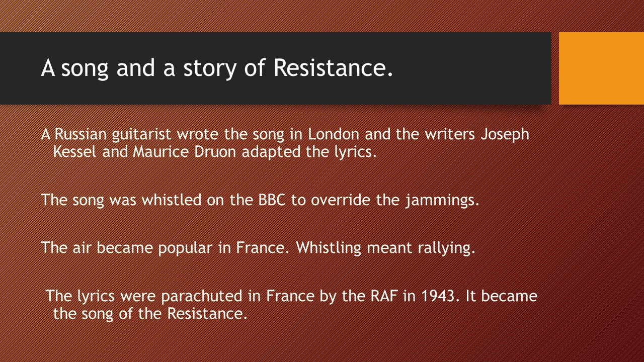 A song and a story of Resistance.