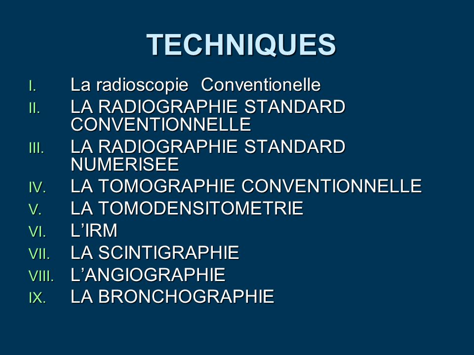 TECHNIQUES La radioscopie Conventionelle