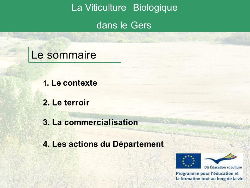 Le sommaire La Viticulture Biologique dans le Gers 2. Le terroir
