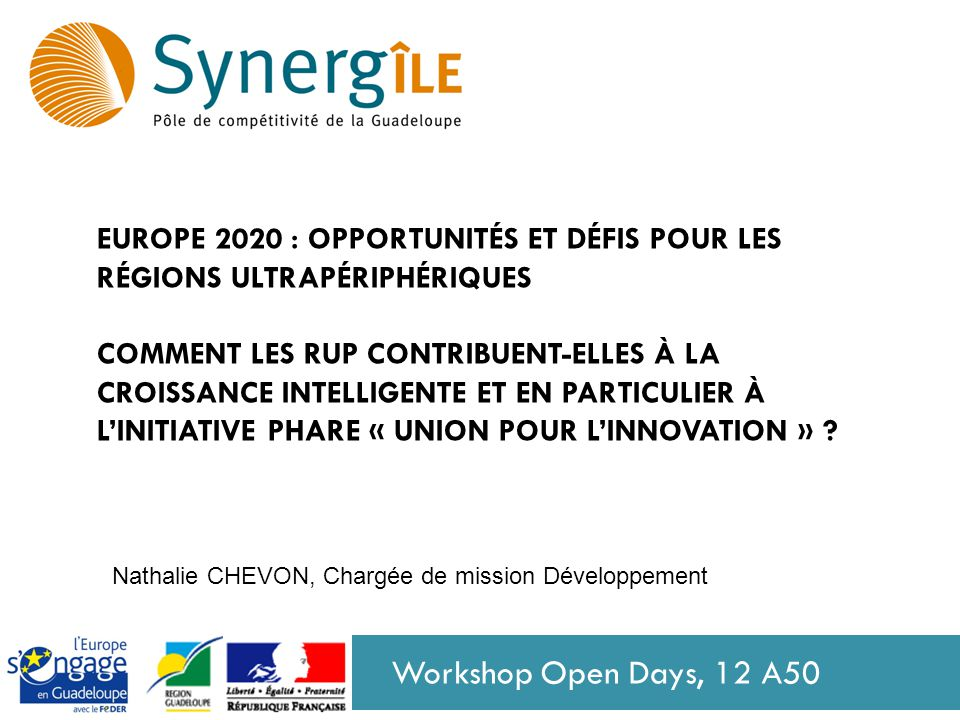 EUROPE 2020 : Opportunités et défis pour les régions ultrapériphériques comment les RUP contribuent-elles à la croissance intelligente et en particulier à l'initiative phare « Union pour l'innovation »