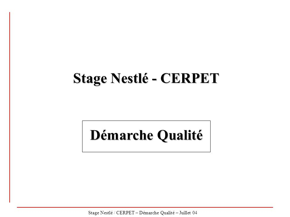 Stage Nestlé - CERPET Démarche Qualité