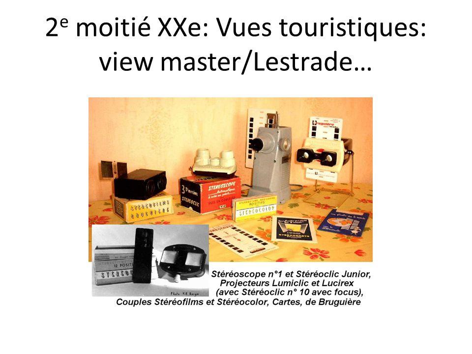 2e moitié XXe: Vues touristiques: view master/Lestrade…