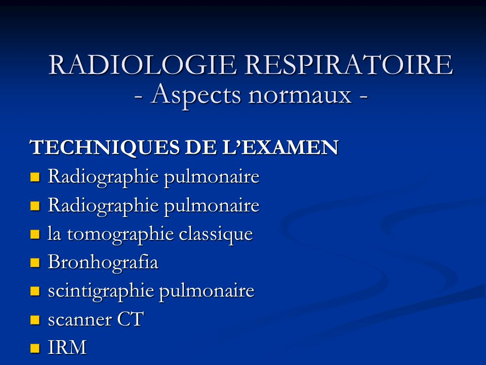 RADIOLOGIE RESPIRATOIRE - Aspects normaux -