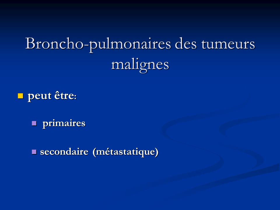 Broncho-pulmonaires des tumeurs malignes