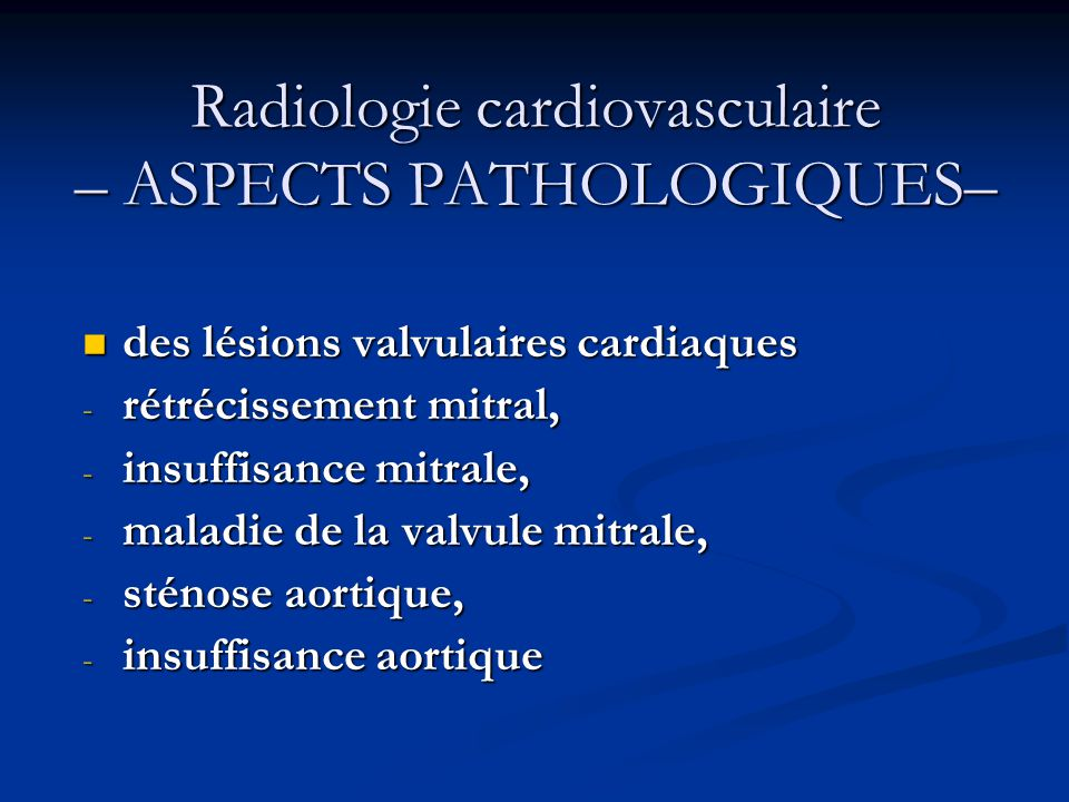 Radiologie cardiovasculaire – ASPECTS PATHOLOGIQUES–
