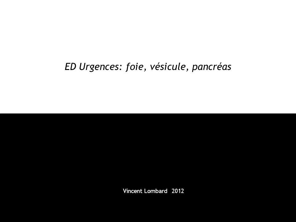 ED Urgences: foie, vésicule, pancréas