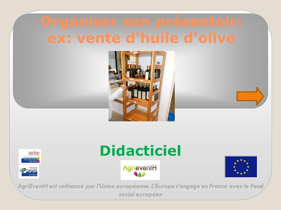 Organiser son présentoir: ex: vente d huile d olive