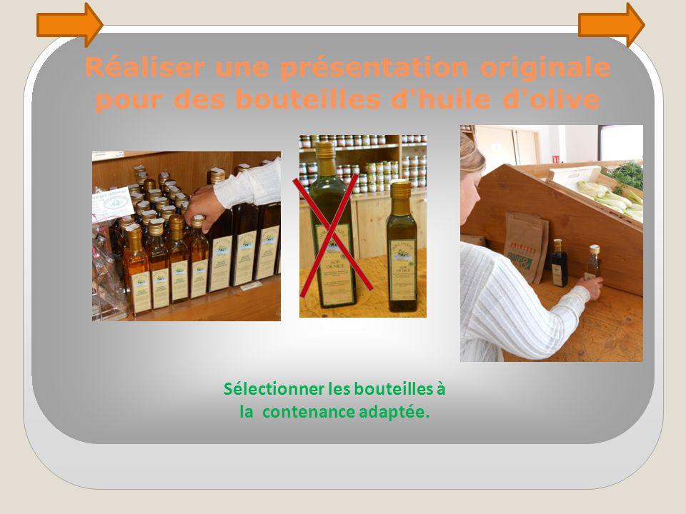 Sélectionner les bouteilles à la contenance adaptée.