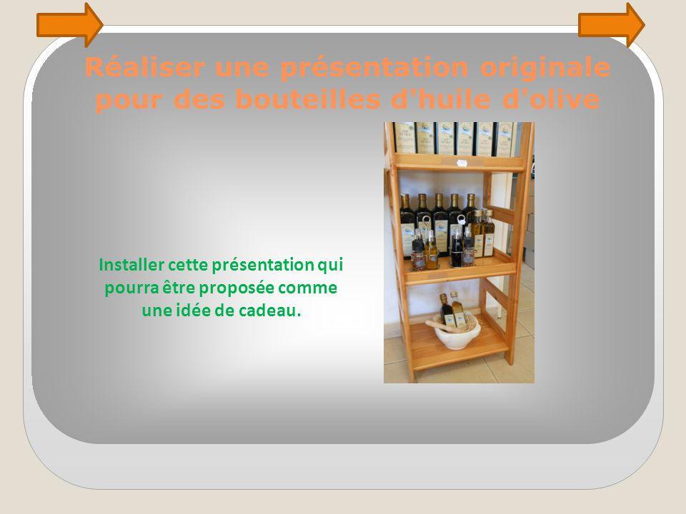 Réaliser une présentation originale pour des bouteilles d huile d olive