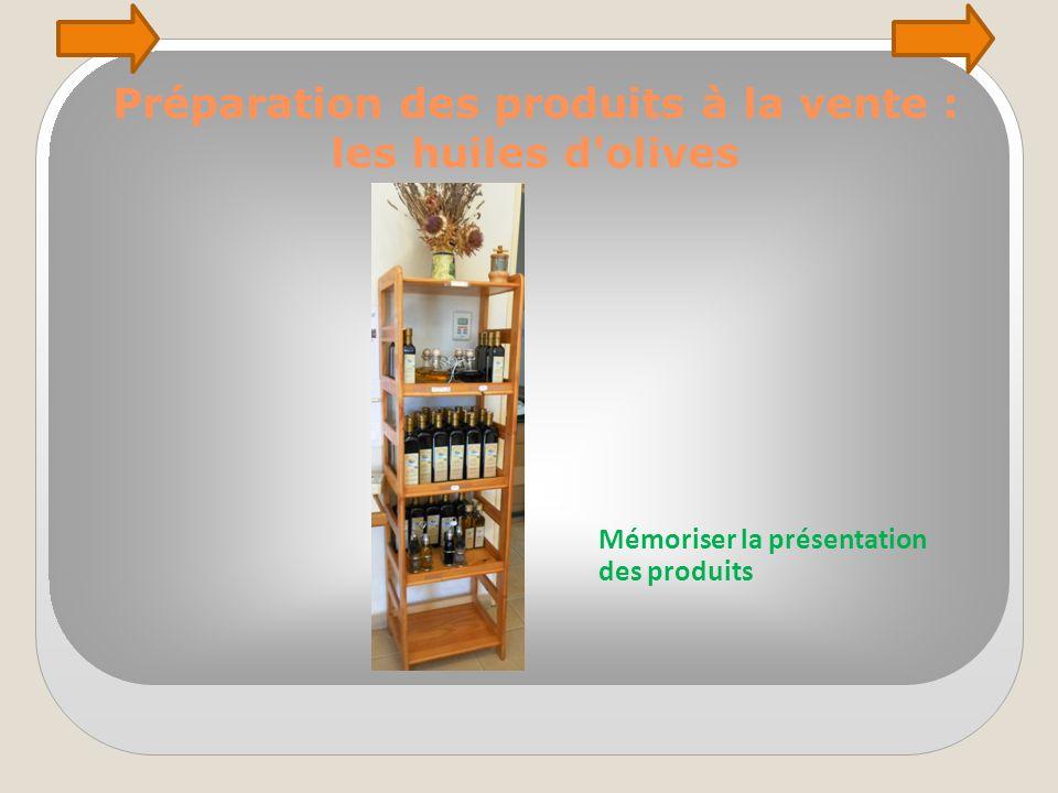 Préparation des produits à la vente : les huiles d olives