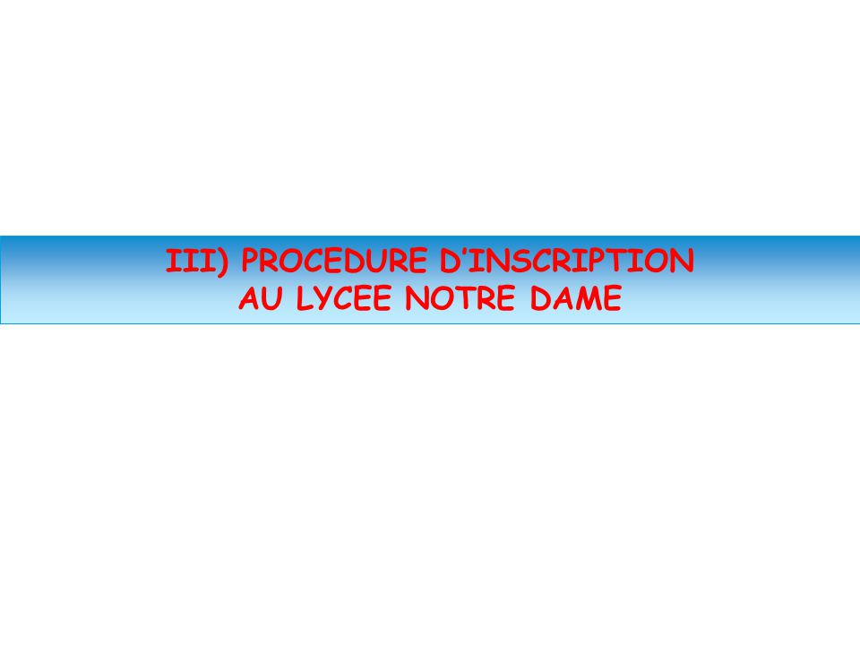 III) PROCEDURE D'INSCRIPTION