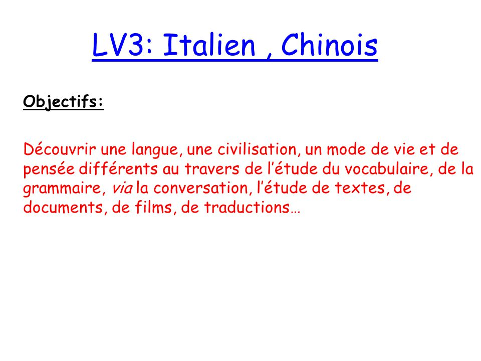 LV3: Italien , Chinois Objectifs: