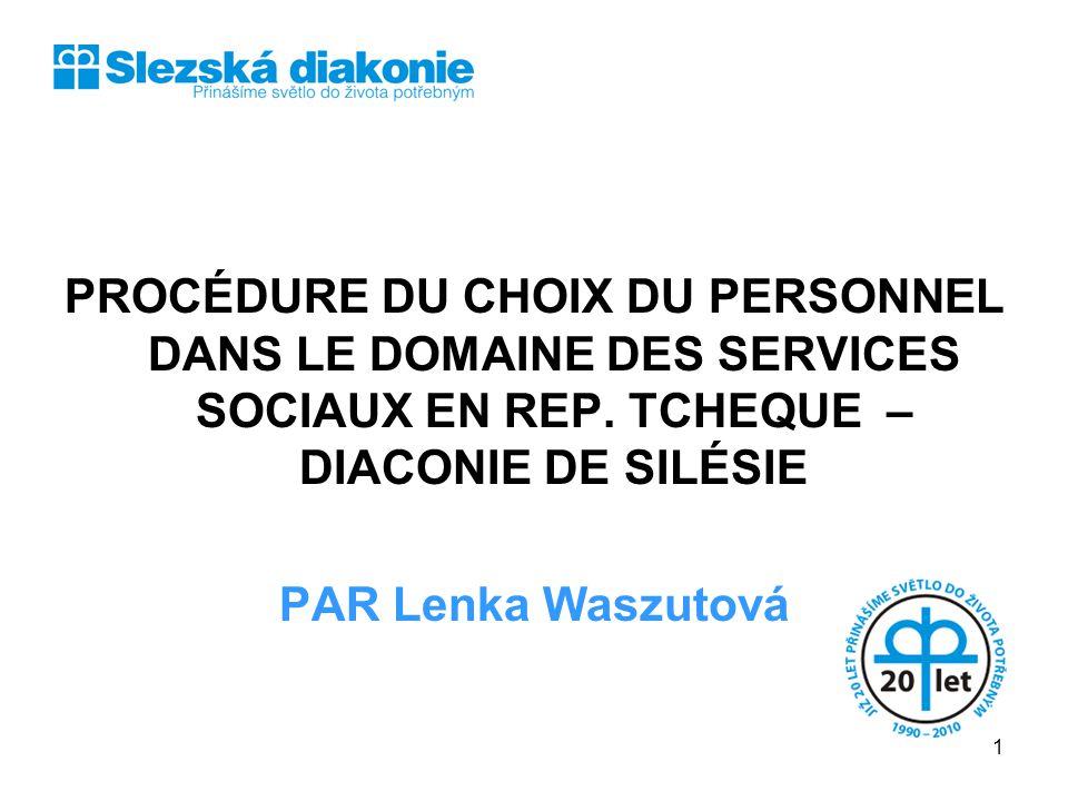 SLEZSKÁ DIAKONIE PROCÉDURE DU CHOIX DU PERSONNEL DANS LE DOMAINE DES SERVICES SOCIAUX EN REP. TCHEQUE – DIACONIE DE SILÉSIE.