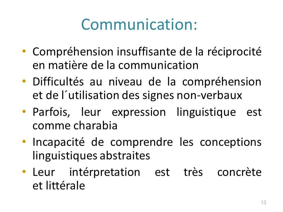 Communication: Compréhension insuffisante de la réciprocité en matière de la communication.