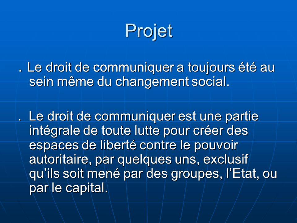 Projet . Le droit de communiquer a toujours été au sein même du changement social.