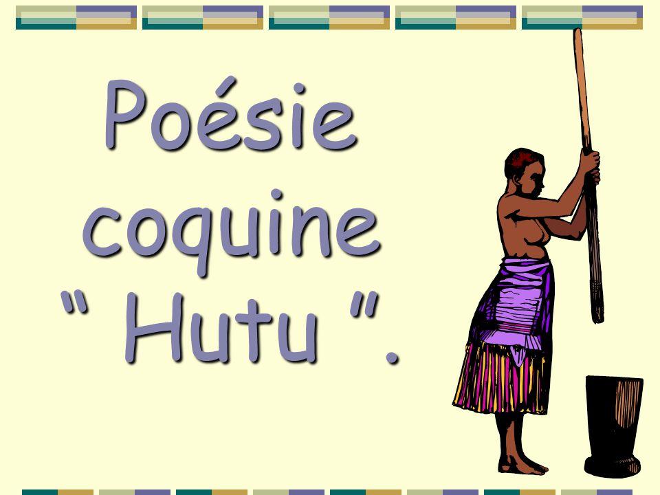 Poésie coquine Hutu .