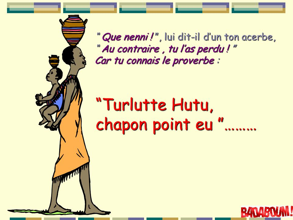 Turlutte Hutu, chapon point eu ………