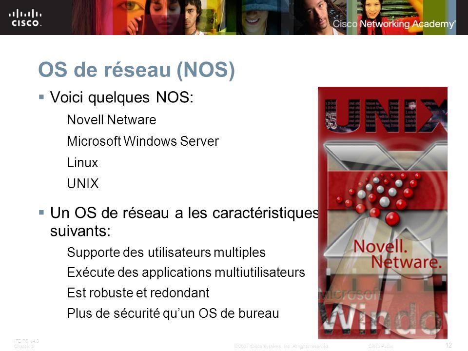 OS de réseau (NOS) Voici quelques NOS: