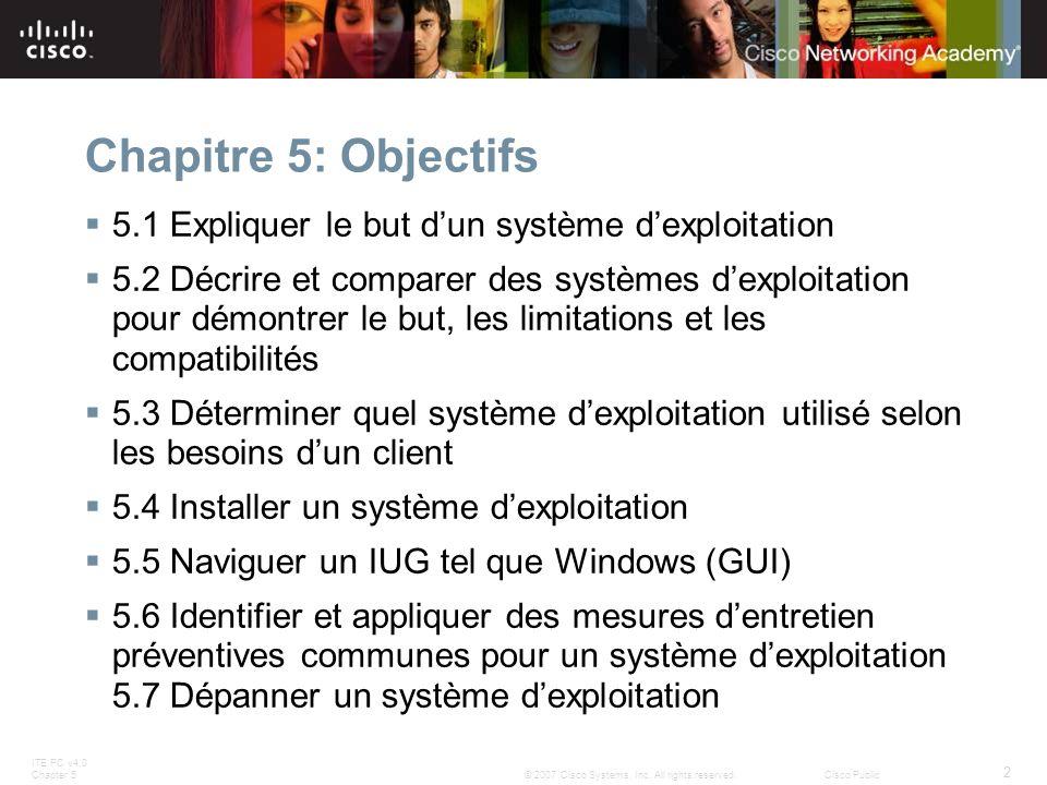 Chapitre 5: Objectifs 5.1 Expliquer le but d'un système d'exploitation