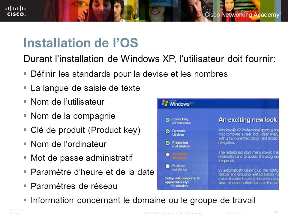 Installation de l'OS Durant l'installation de Windows XP, l'utilisateur doit fournir: Définir les standards pour la devise et les nombres.