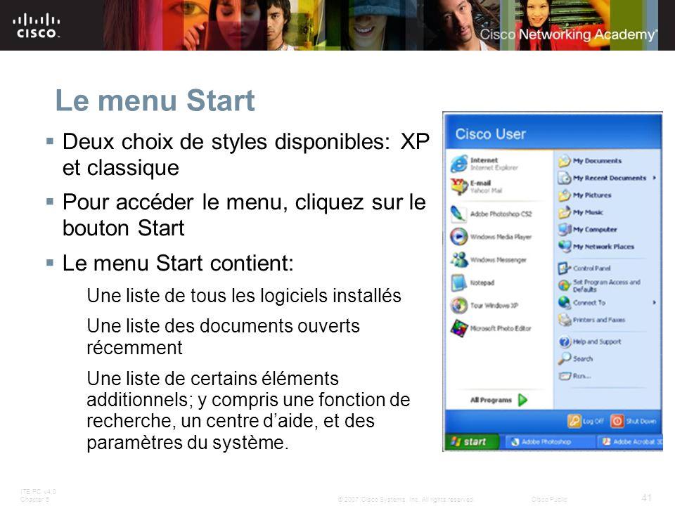 Le menu Start Deux choix de styles disponibles: XP et classique
