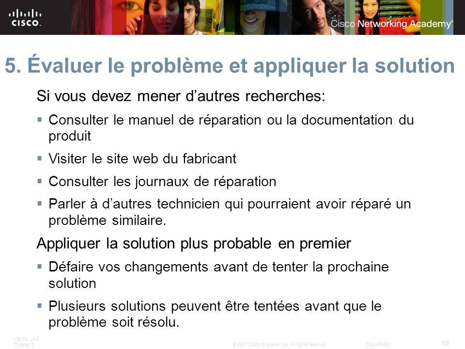 5. Évaluer le problème et appliquer la solution