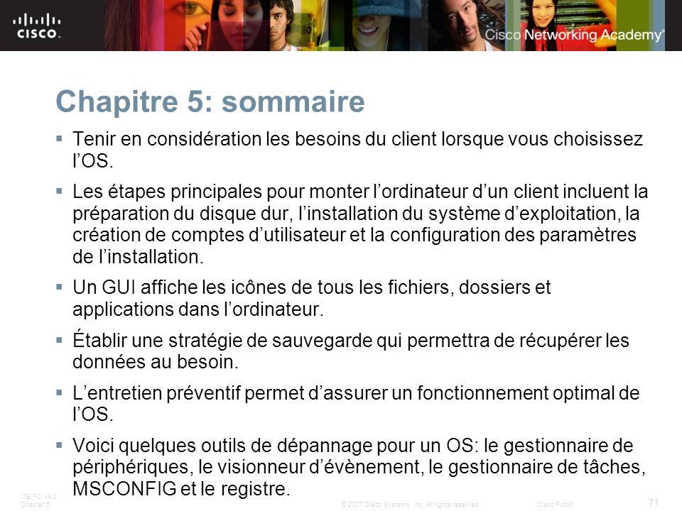 Chapitre 5: sommaire Tenir en considération les besoins du client lorsque vous choisissez l'OS.