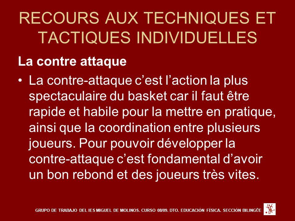 RECOURS AUX TECHNIQUES ET TACTIQUES INDIVIDUELLES