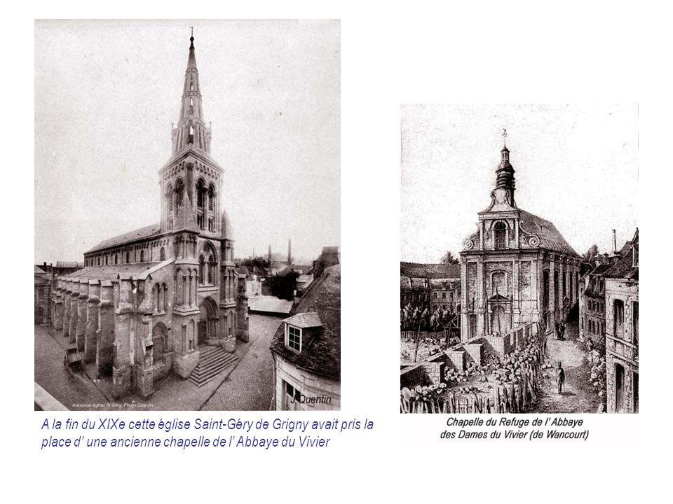 A la fin du XIXe cette église Saint-Géry de Grigny avait pris la place d' une ancienne chapelle de l' Abbaye du Vivier