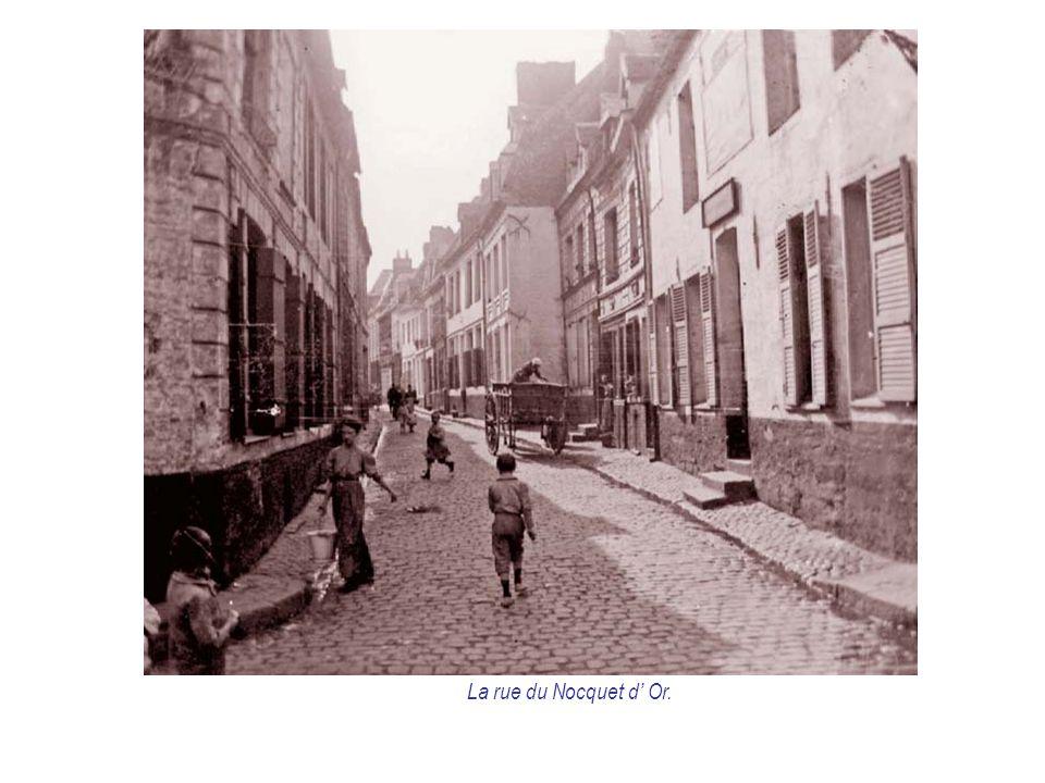 La rue du Nocquet d' Or.
