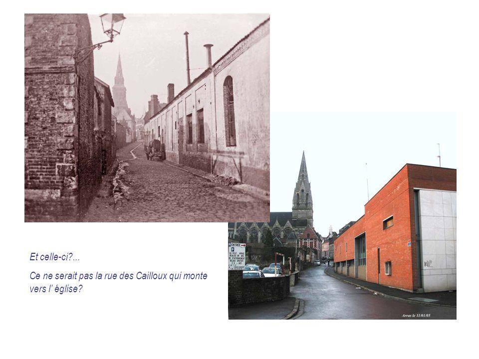 Et celle-ci ... Ce ne serait pas la rue des Cailloux qui monte vers l' église