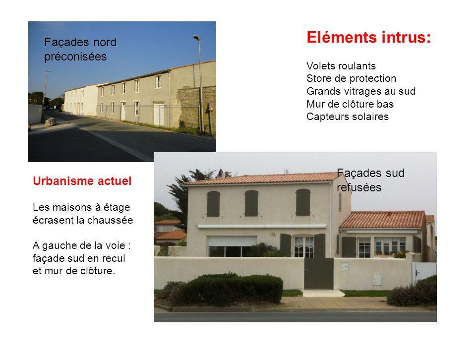 Eléments intrus: Façades nord préconisées Façades sud Urbanisme actuel
