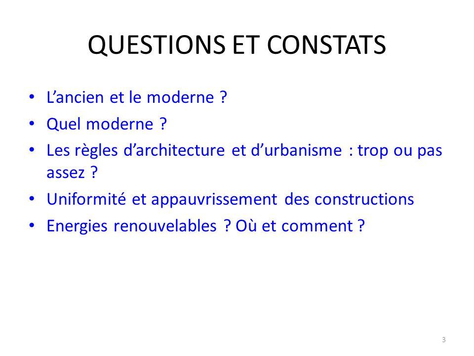 QUESTIONS ET CONSTATS L'ancien et le moderne Quel moderne