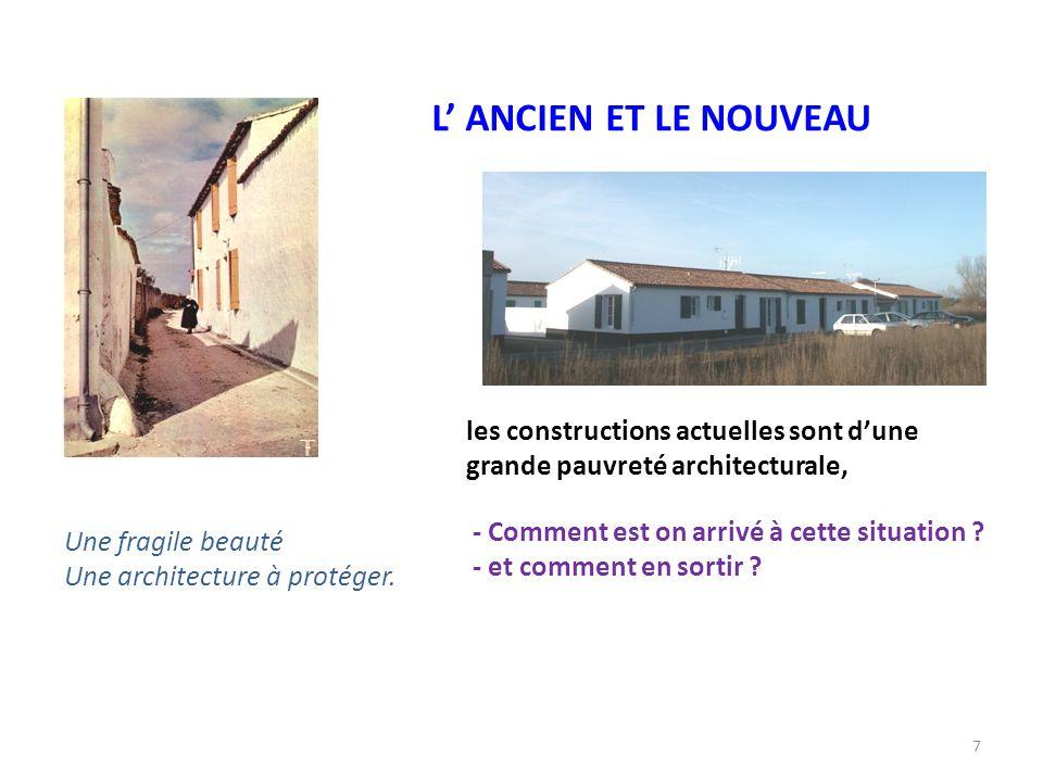 L' ANCIEN ET LE NOUVEAU les constructions actuelles sont d'une grande pauvreté architecturale, - Comment est on arrivé à cette situation