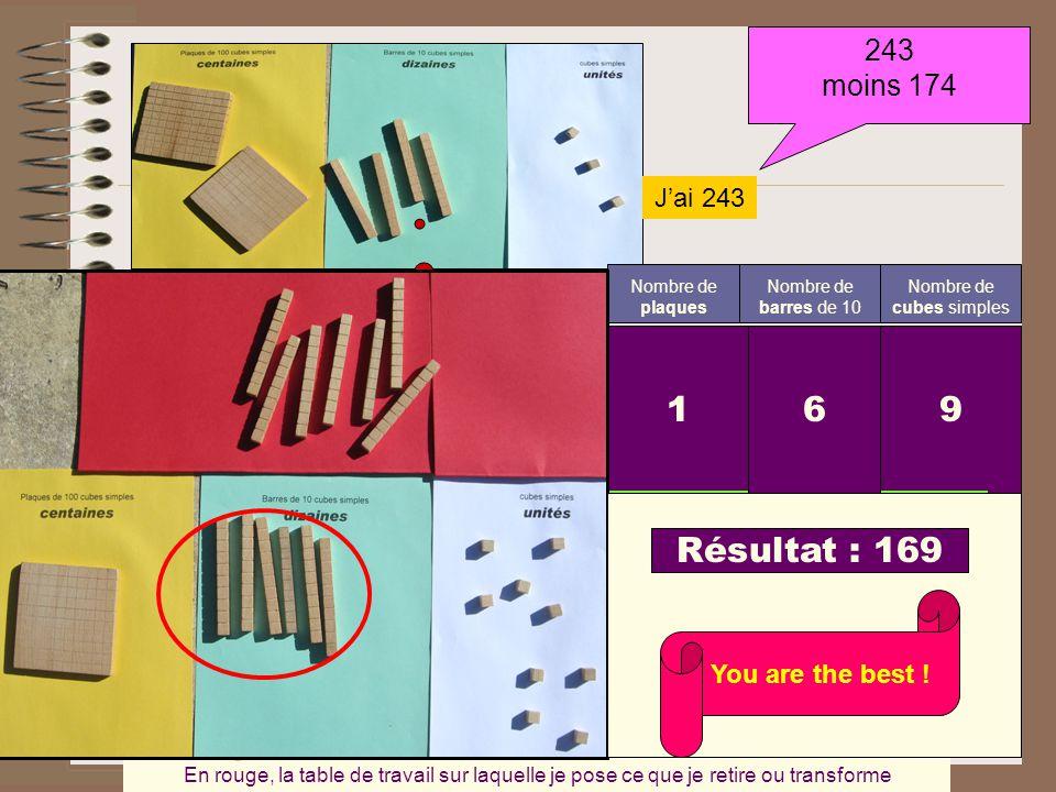 1 2 plaques 13 3 barres 6 9 cubes 9 Résultat : 169 243 moins 174