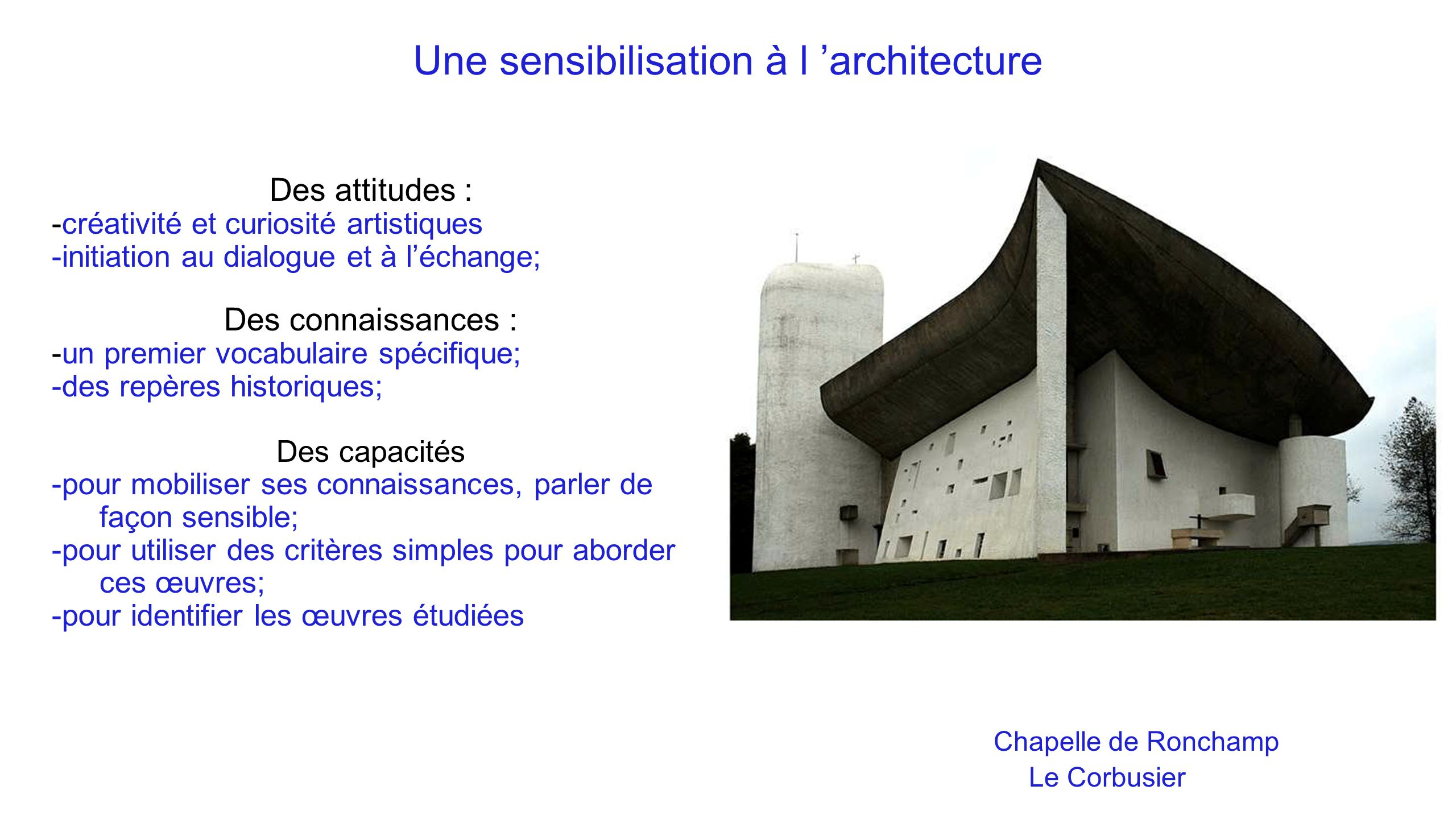 Une sensibilisation à l 'architecture Chapelle de Ronchamp Le Corbusier