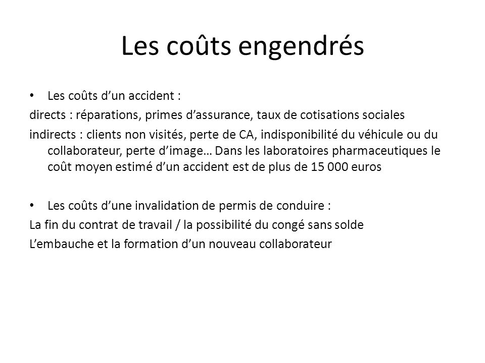 Les coûts engendrés Les coûts d'un accident :