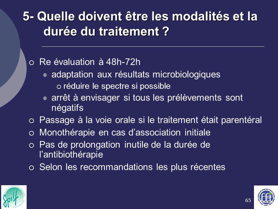 5- Quelle doivent être les modalités et la durée du traitement