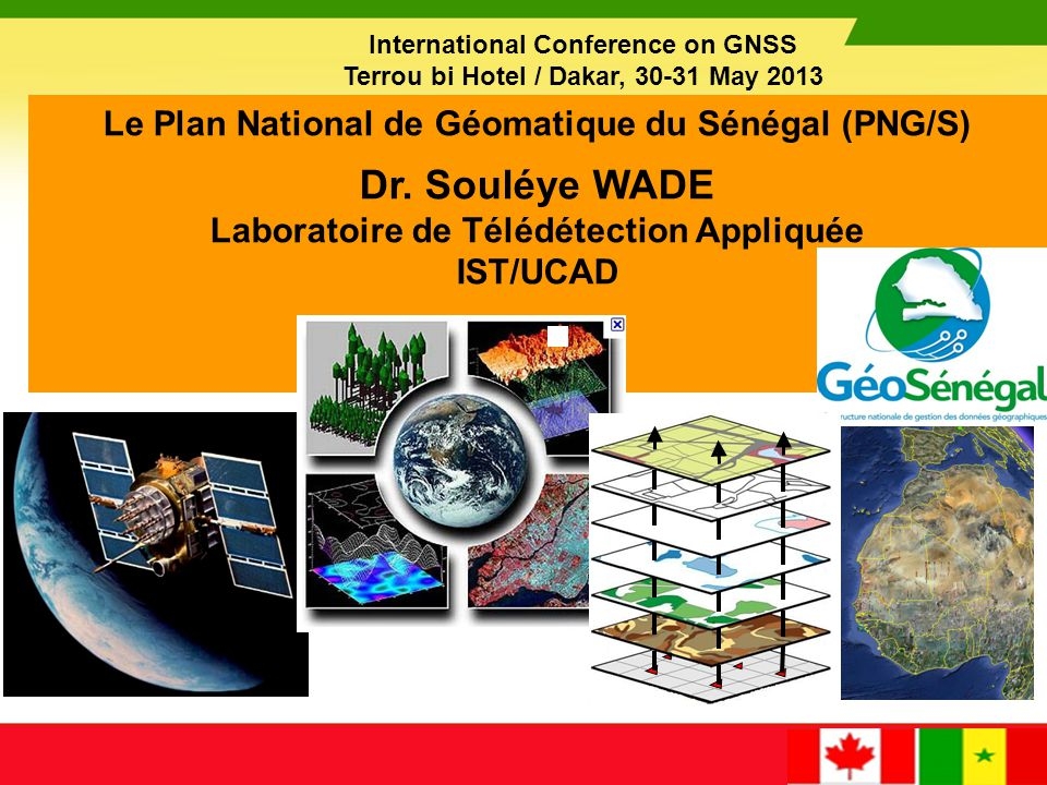 Dr. Souléye WADE Le Plan National de Géomatique du Sénégal (PNG/S)