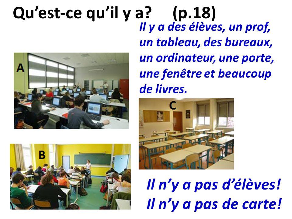 Qu'est-ce qu'il y a (p.18) Il n'y a pas d'élèves!