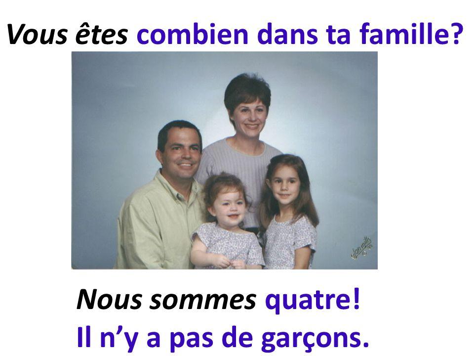 Vous êtes combien dans ta famille