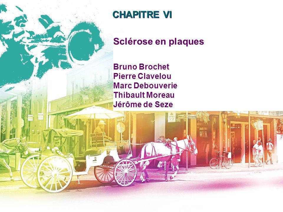 CHAPITRE VI Sclérose en plaques Bruno Brochet Pierre Clavelou
