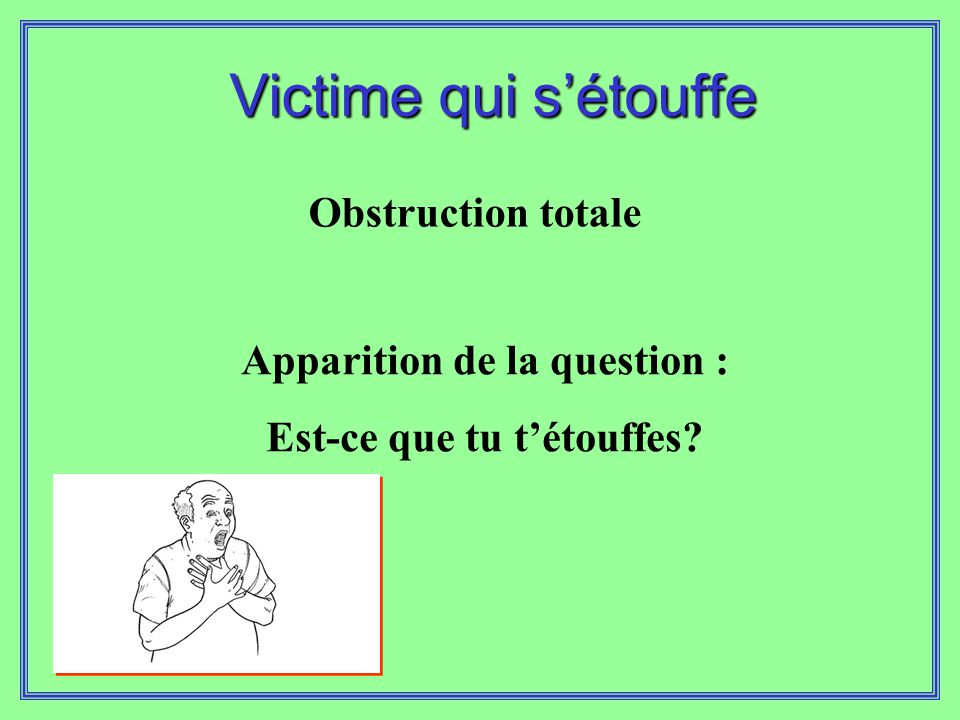 Apparition de la question : Est-ce que tu t'étouffes